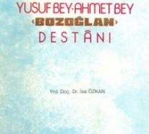 """""""Yusufbeğ – Ahmedbeğ"""" destanın Uygurca versiyonu: karşılaştırmalı analiz"""