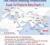 Türk Dünyası Jeopolitiği Perspektifinden Kuşak Yol Projesi'ne Bakış Paneli – 1